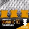 Grand Hôtel - Eddy Mitchell