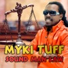 Myki Tuff - Sound Man Law (Pre-Release)