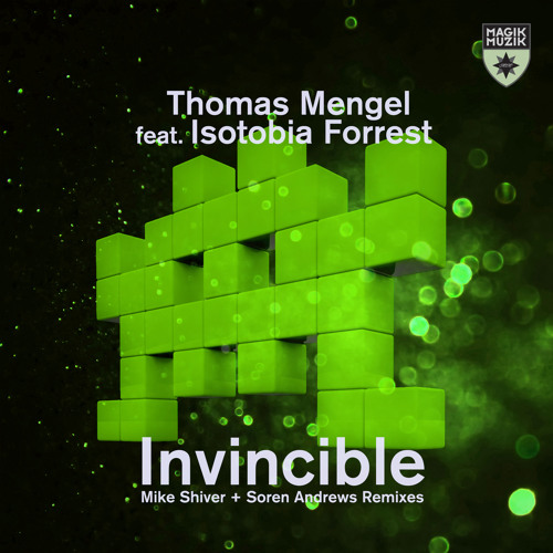 Thomas Mengel featuring Isotobia Forrest - Invincible (Mike Shiver Remix)