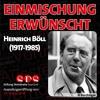 Einmischung erwünscht. Heinrich Böll (1917 - 1985) - 06.01.2018