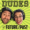 Dudes of Future/Past 74 - The Future/Past of Beck & Hart