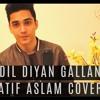 Dil Diyan Gallan - Atif Aslam Cover (Tiger Zinda Hai)
