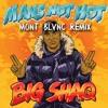 Mans Not Hot (MONT BLVNC REMIX)