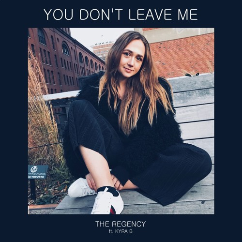 You Don't Leave Me - The Regency ft. Kyra B