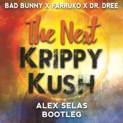 Bad Bunny x Farruko x Dr. Dre - The next krippy kush (Alex Selas Bootleg)