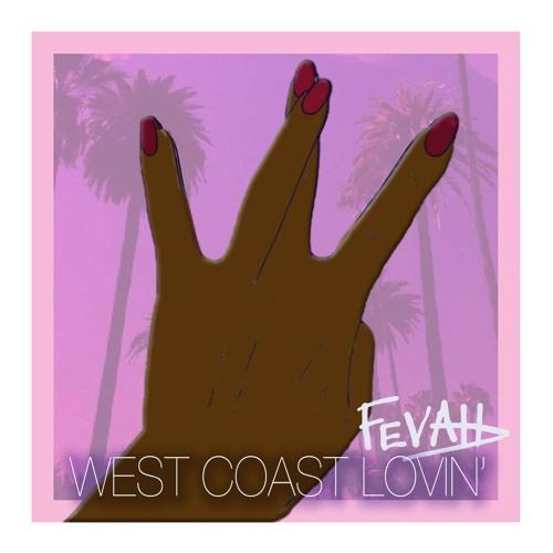 Fevah - WEST COAST LOVIN' (Original version)