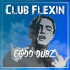 Codd Dubz - Club Flexin