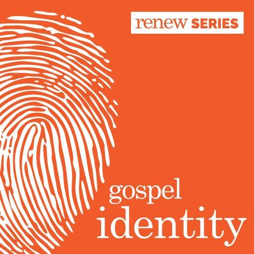 Renew - Gospel Identity
