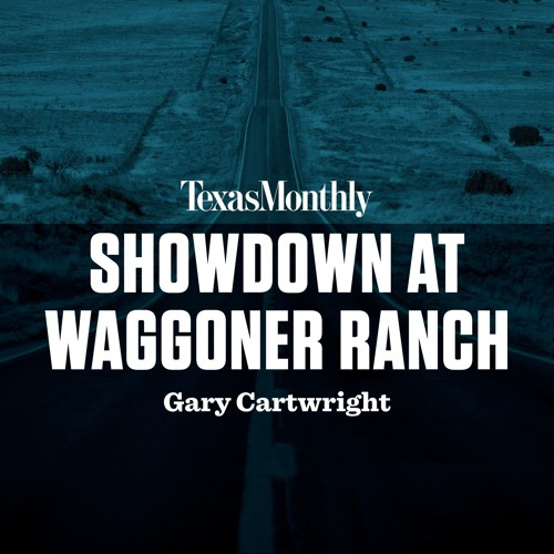 Showdown at Waggoner Ranch by Gary Cartwright, read by Bruce DuBose