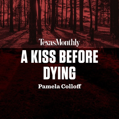 A Kiss Before Dying by Pamela Colloff, read by Staci Snell, Karissa Vacker