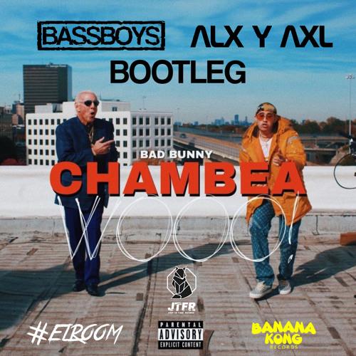 BASSBOYS-Chambea (BASSBOYS X ALX & AXL Bootleg)