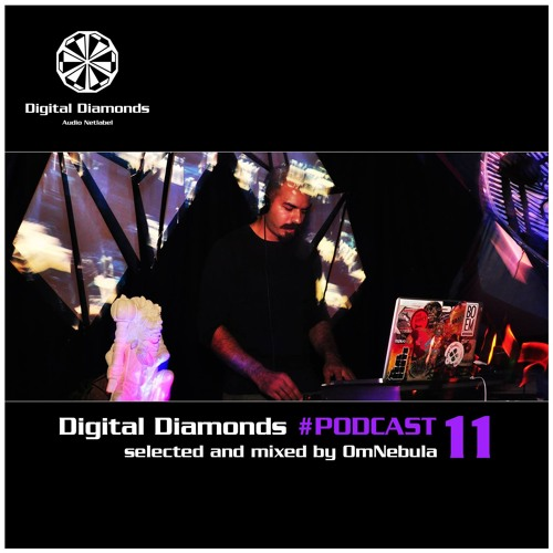 Digital Diamonds #PODCAST 11 by OmNebula