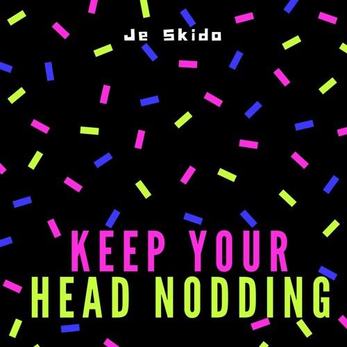 Keep Your Head Nodding