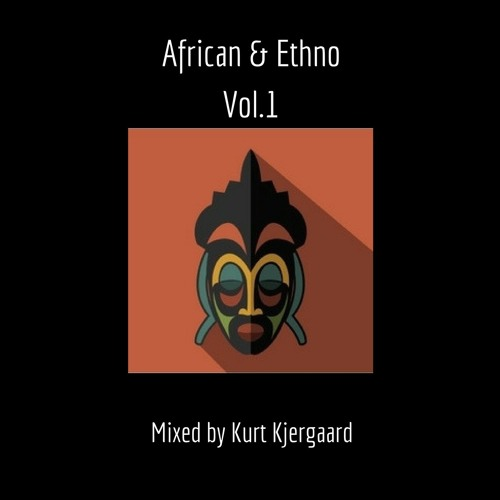 African & Ethno Vol.1 Mixed by Kurt Kjergaard