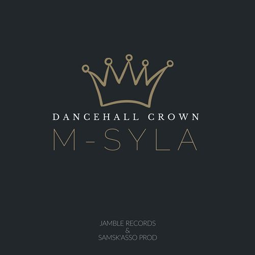 M-Syla | Dancehall Crown (Catalina Riddim - Jamble Records re-cut & Samsk'Asso Prod.)FREE DOWNLOAD