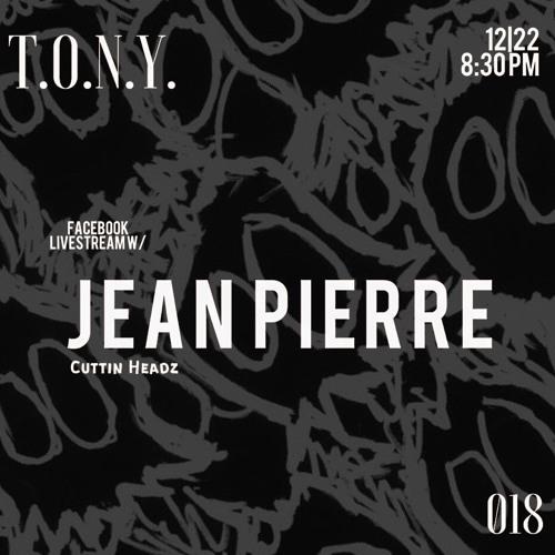 T.O.N.Y. 018 Jean Pierre Live