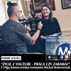 ZiWMW S03E02 - Olga Konieczyńska - Życie z YouTube - praca czy zabawa?