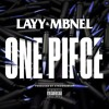 Download Layy & MBNel - One Piece (Prod. By Lil Cyko) Mp3
