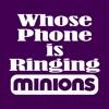 Whos Phone Is Ringing Minions Ringtone