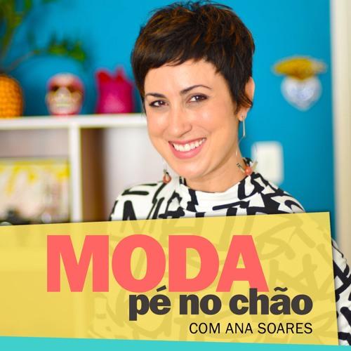 Moda pé no chão – com Ana Soares #1 - Conheça suas cores!