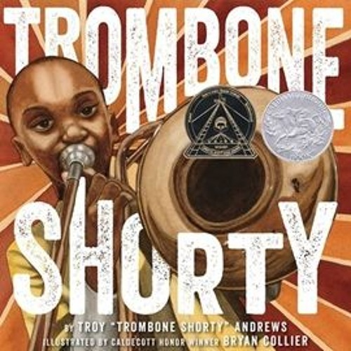 TROMBONE SHORTY by Troy Andrews, read by Dion Graham