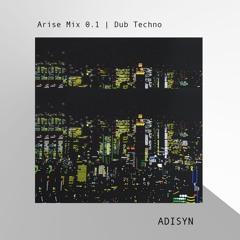 Arise Mix 0.1   Dub Techno