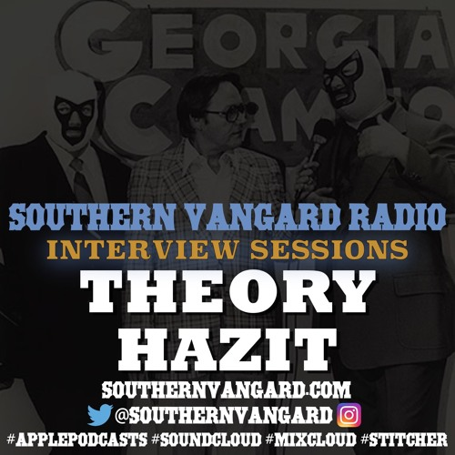 Theory Hazit - Southern Vangard Radio Interview Sessions