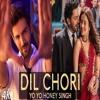 Dil Chori - Yo Yo Honey Singh (DjMax Remix)