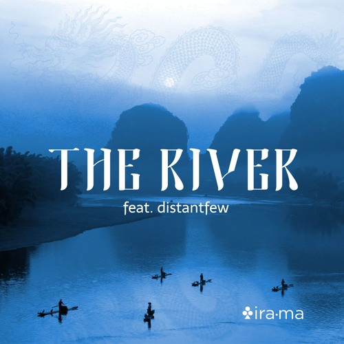The River (feat. distantfew)