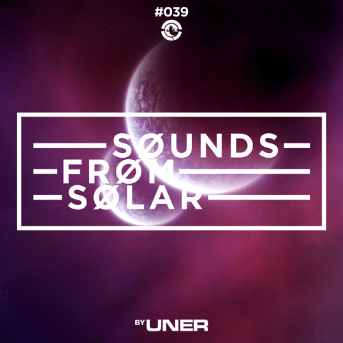 UNER presents Sounds From Solar 039