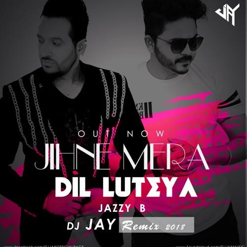 Jihne Mera Dil Luteya (2018 Remix) - DJ JAY | Jazzy B | Apache Indian