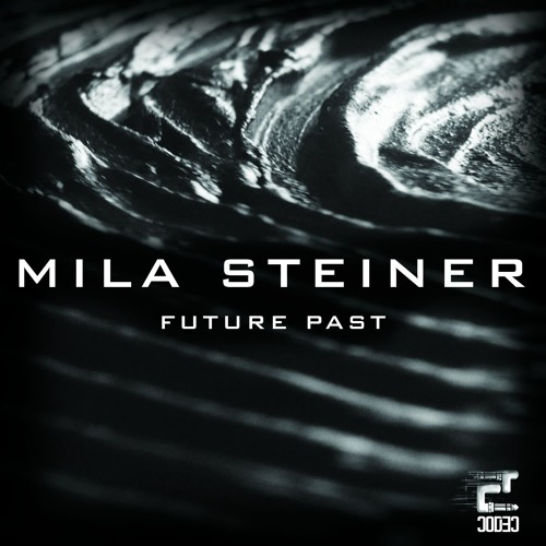 Mila Steiner - Future Past EP [Eclectic]