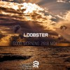 Good Morning 2018 Mix by Loobster | #ERRORMIXSERIES