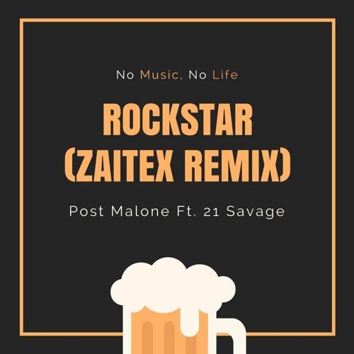 Post Malone - Rockstar Ft  21 Savage(Zaitex Remix) by Magic Melody