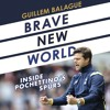 Brave New World by Guillem Balague, read by Piers Hampton
