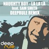 Naughty Boy - La La La feat. Sam Smith (Deeprule Remix) BUY = FREE DOWNLOAD