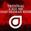 Tritonal Call Me Noah Neiman Remix Mp3