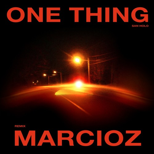 San Holo - One Thing (Marcioz Remix)