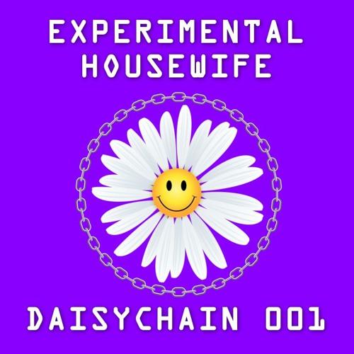 Daisychain 001 - Experimental Housewife