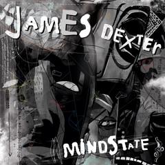 Premiere: James Dexter - Mindstate [Gruuv]