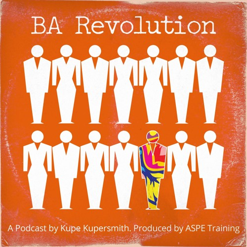 BA Revolution - Episode 101: Digital Transformation (DX) in the BA World
