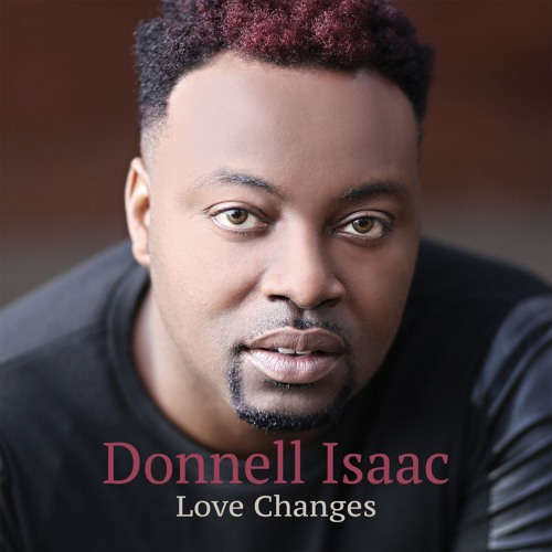 LOVE - CHANGES BY DONNELL ISAAC