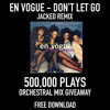 En Vogue - Don't Let Go (Jacked Orchestral Remix) - HALF A MILLION PLAYS GIVEAWAY!