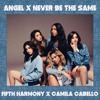 Angel x Never Be The Same