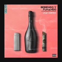 Bebiendo y Fumando - Jhay Cortez