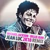 Michael Jackson - Billie Jean (Jean Luc 2K18 Remix)(FREE DOWNLOAD)