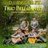 TRIO BELLCANTO FT DJ ANDRES