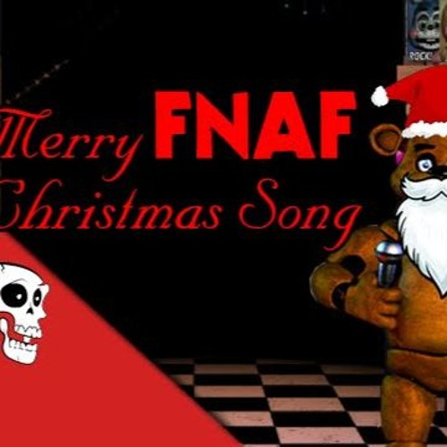 Fnaf Christmas.Merry Fnaf Christmas By Adventure Foxy On Soundcloud Hear