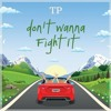 TOMORROW PEOPLE - DON'T WANNA FIGHT IT (2018)