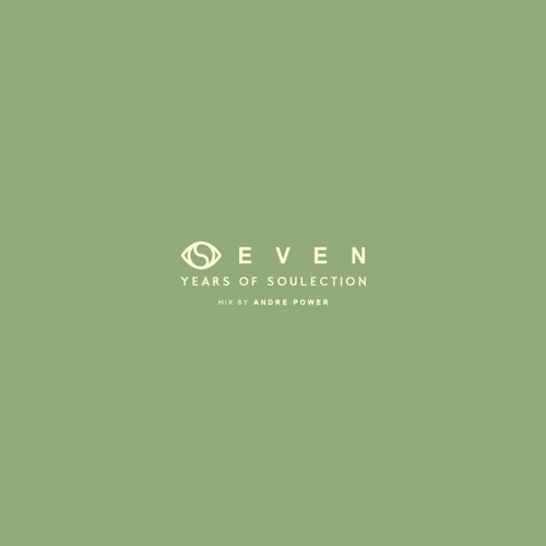 Seven Years of Soulection (Mix by Andre Power)